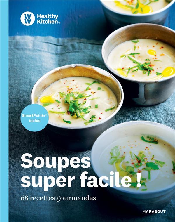 HEALTHY KITCHEN : SOUPES SUPER FACILE