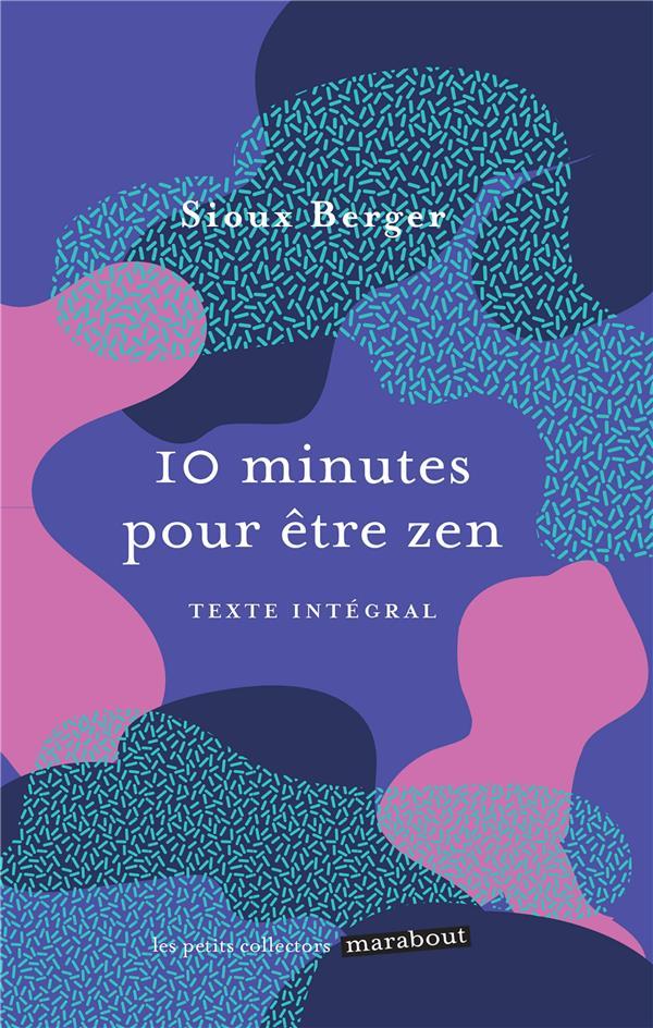 10 MINUTES POUR ETRE ZEN