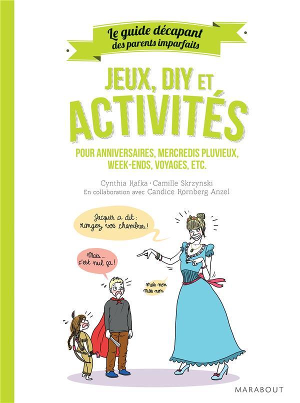 LE GUIDE DES PARENTS IMPARFAITS : JEUX, DIY ET ACTIVITES