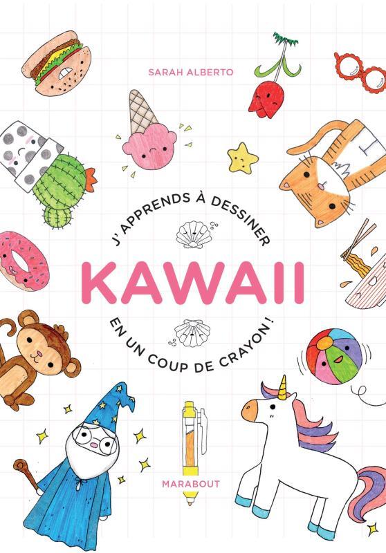 J'APPRENDS A DESSINER KAWAI EN UN COUP DE CRAYON