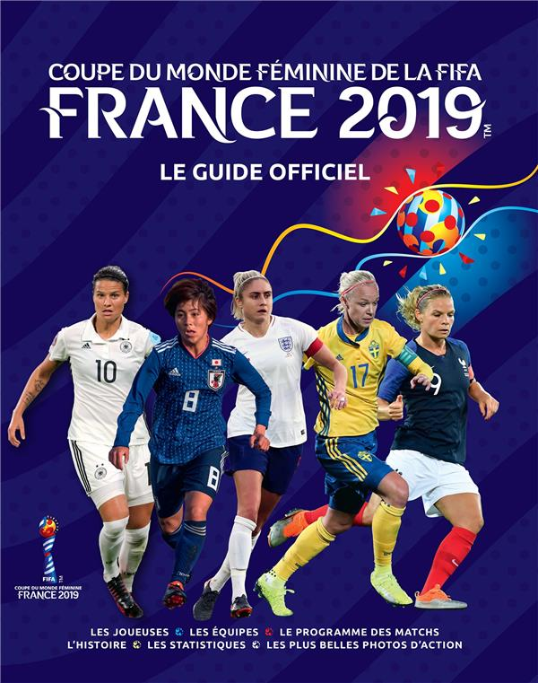 LE LIVRE OFFICIEL DE LA COUPE DU MONDE DE FOOTBALL FEMININE 2019