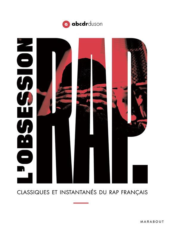 L'OBSESSION RAP - CLASSIQUES ET INSTANTANES DU RAP FRANCAIS