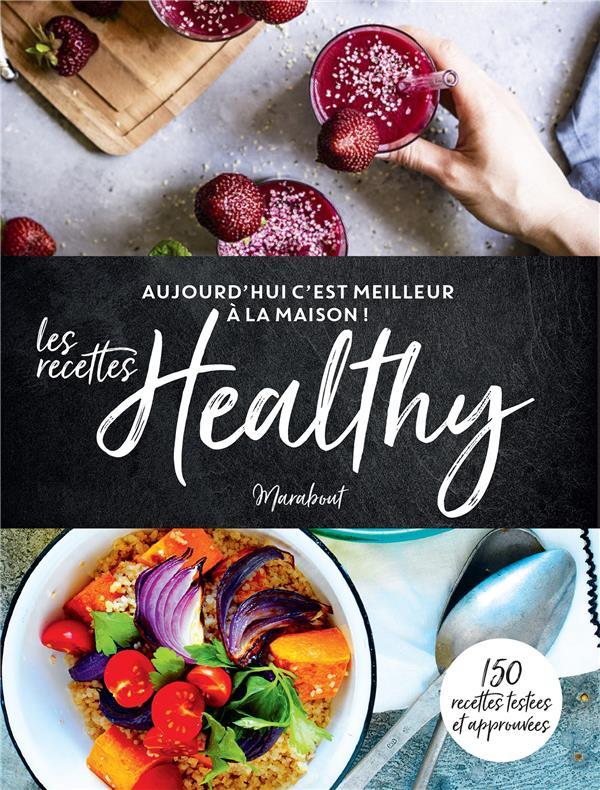 C'EST MEILLEUR A LA MAISON - LES RECETTES HEALTHY