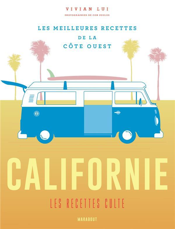 CALIFORNIE LES RECETTES CULTE