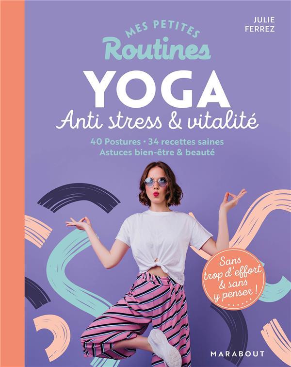 MES PETITES ROUTINES - YOGA ANTI-STRESS & VITALITE