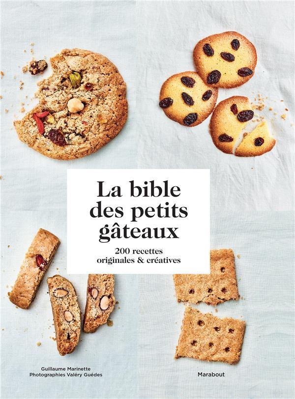 LA BIBLE DES PETITS GATEAUX - 200 RECETTES ORIGINALES ET CREATIVES