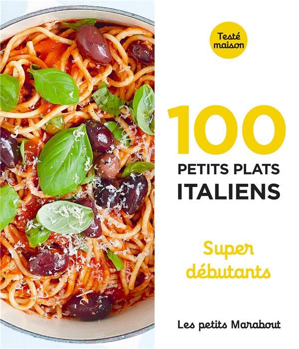 LES PETITS MARABOUT - 100 PETITS PLATS ITALIENS - SUPER DEBUTANT