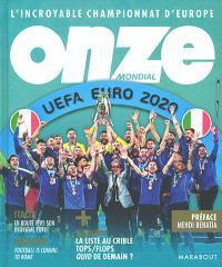 ONZE MONDIAL - L'INCROYABLE CHAMPIONNAT D'EUROPE - EURO 2020