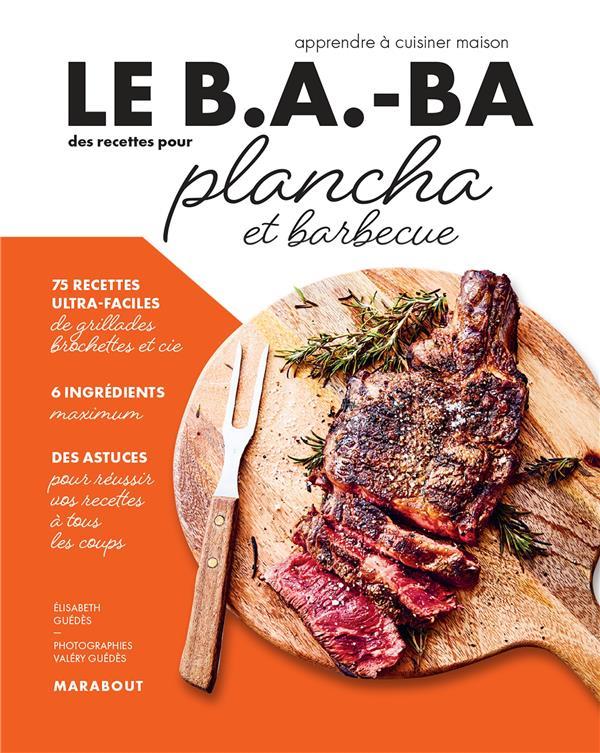 LE B.A.-BA DE LA CUISINE - PLANCHA ET BARBECUE