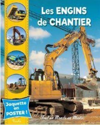 LES ENGINS DE CHANTIER - TOUT UN MONDE EN PHOTOS