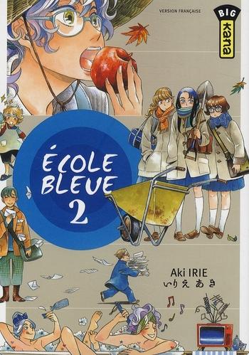 ECOLE BLEUE (PAS BONNE), TOME 2