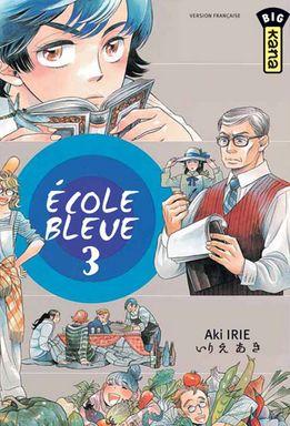 ECOLE BLEUE (PAS BONNE), TOME 3