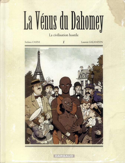 LA VENUS DU DAHOMEY T1 LA CIVILISATION HOSTILE