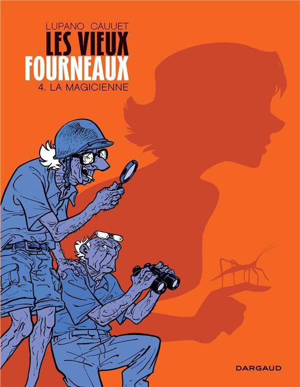 LES VIEUX FOURNEAUX - T4 - LA MAGICIENNE