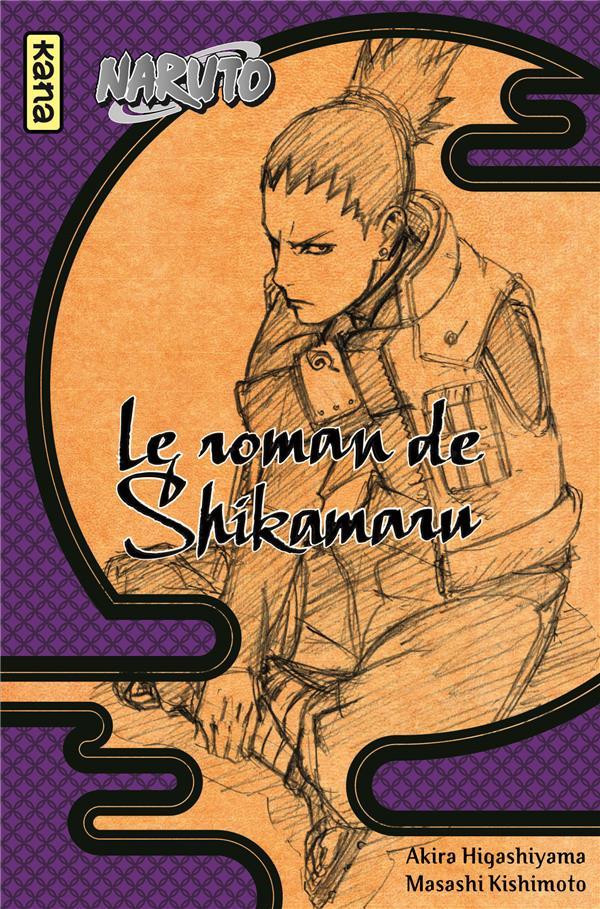 NARUTO ROMAN T4 : LE ROMAN DE SHIKAMARU