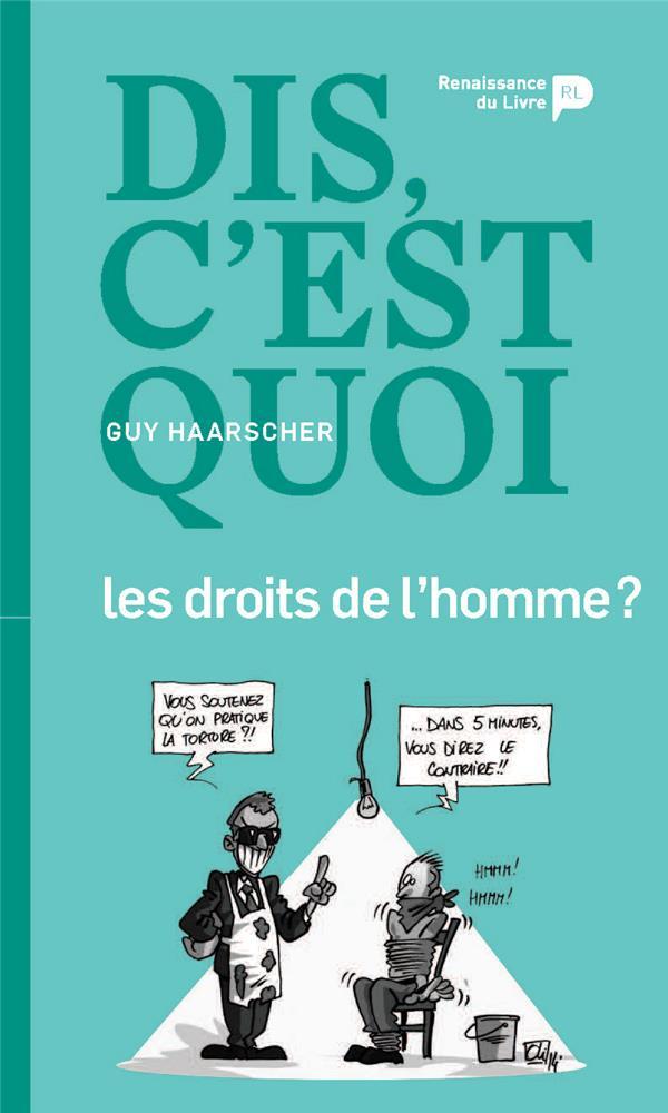 DIS, C'EST QUOI LES DROITS DE L'HOMME ?