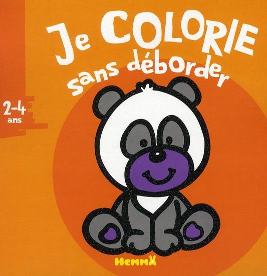 JE COLORIE SANS DEBORDER (2-4 ANS) (BEBE PANDA)