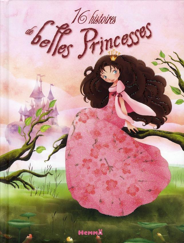 16 HISTOIRES DE BELLES PRINCESSES