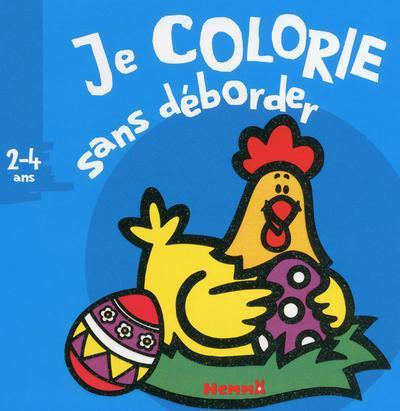 JE COLORIE SANS DEBORDER (2-4 ANS) (POULE)