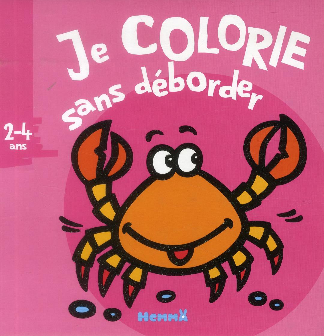 JE COLORIE SANS DEBORDER (2-4 ANS) (CRABE)