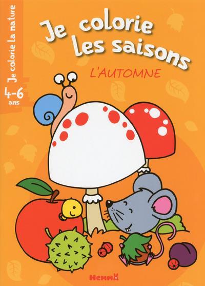 JE COLORIE LA NATURE JE COLORIE LES SAISONS L'AUTOMNE (4-6 ANS)