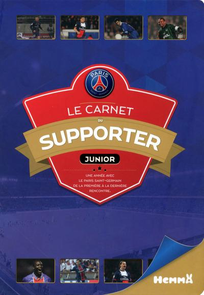 PARIS SAINT-GERMAIN LE CARNET DU SUPPORTER JUNIOR