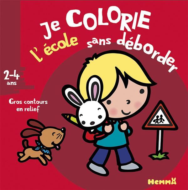 JE COLORIE SANS DEBORDER L'ECOLE (2-4 ANS)