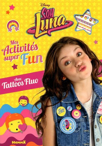 DISNEY SOY LUNA MES ACTIVITES SUPER FUN AVEC TATTOOS FLUO