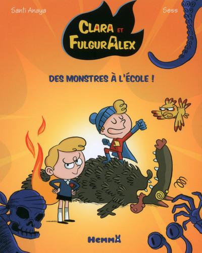 CLARA ET FULGURALEX : DES MONSTRES A L'ECOLE