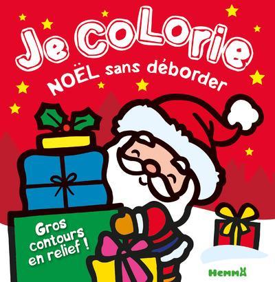 JE COLORIE NOEL SANS DEBORDER (PERE NOEL FOND ROUGE)