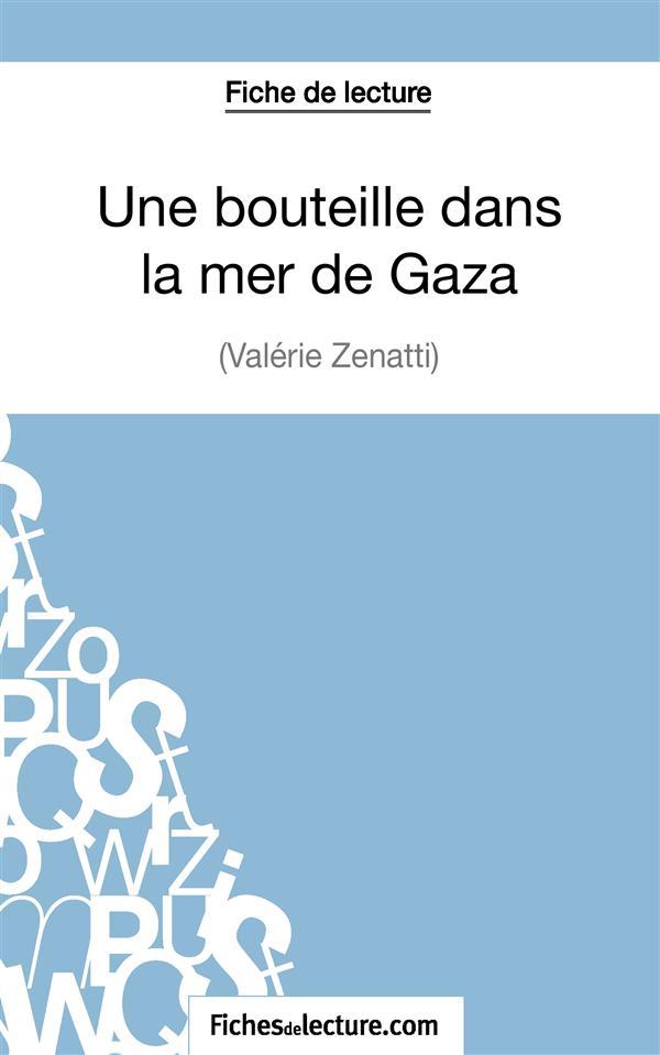 FICHE DE LECTURE UNE BOUTEILLE DANS LA MER DE GAZA DE VALERIE ZENATTI - ANALYSE COMPLETE DE L OEUVRE