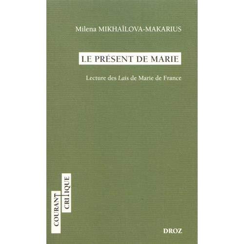 LE PRESENT DE MARIE. LECTURE DES LAIS DE MARIE DE FRANCE