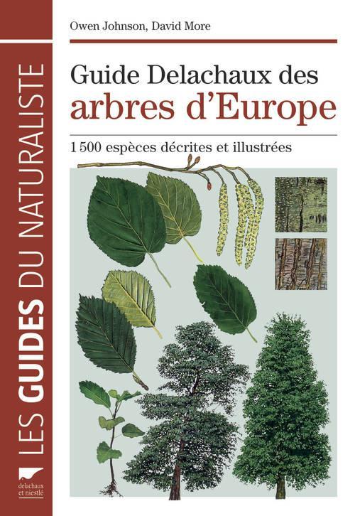GUIDE DELACHAUX DES ARBRES D'EUROPE. 1500 ESPECES DECRITES ET ILLUSTREES