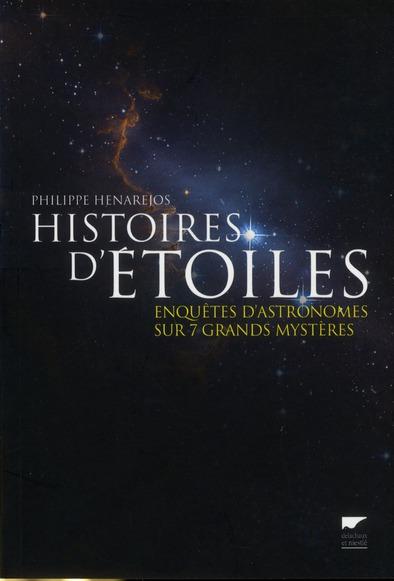 HISTOIRES D'ETOILES. ENQUETES D'ASTRONOMES SUR 7 GRANDS MYSTERES