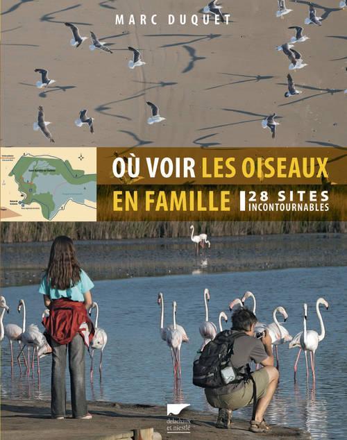 OU VOIR LES OISEAUX EN FAMILLE - 28 SITES INCONTOURNABLES