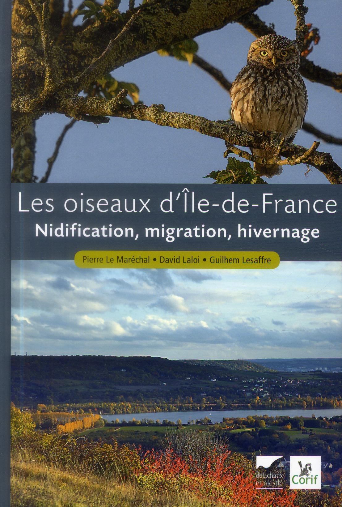 LES OISEAUX D'ILE-DE-FRANCE. NIDIFICATION, MIGRATION, HIVERNAGE