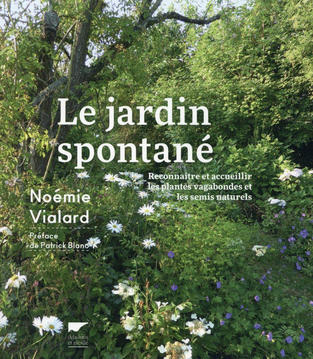 LE JARDIN SPONTANE. RECONNAITRE ET ACCUEILLIR LES