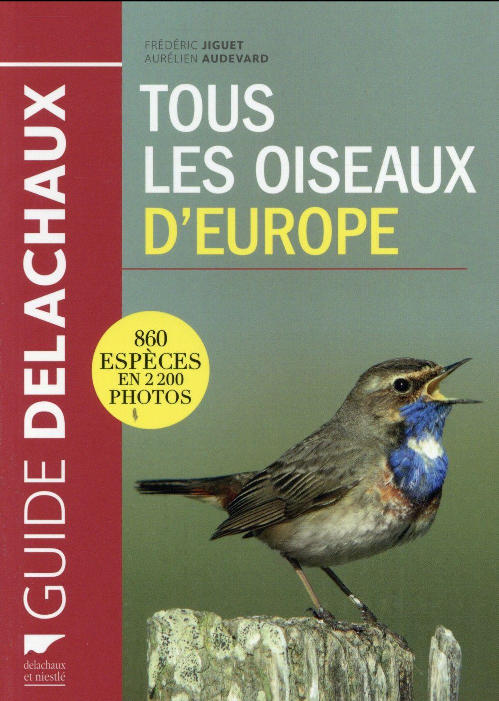 TOUS LES OISEAUX D'EUROPE. 860 ESPECES EN 2200 PHOTOS