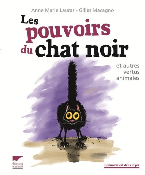 LES POUVOIRS DU CHAT NOIR. ET AUTRES VERTUS ANIMALES