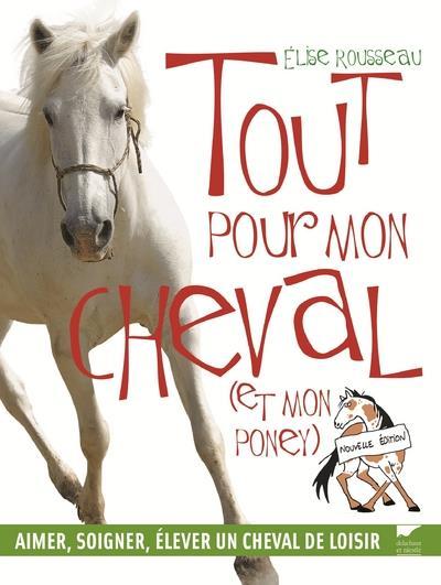 TOUT POUR MON CHEVAL (ET MON PONEY)