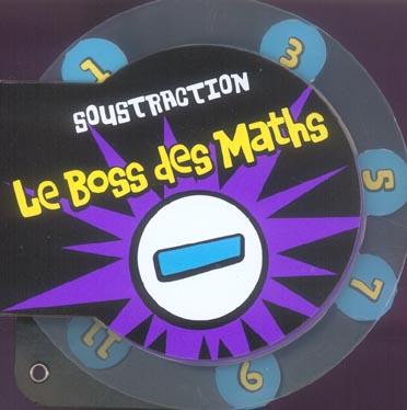 SOUSTRACTION LE BOSS DES MATHS