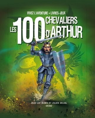 LES 100 CHEVALIERS D'ARTHUR (NOUVELLE EDITION)