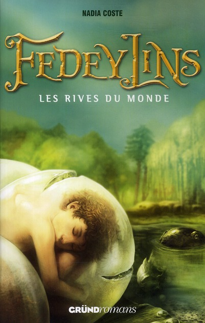 FEDEYLINS TOME 1 - LES RIVES DU MONDE