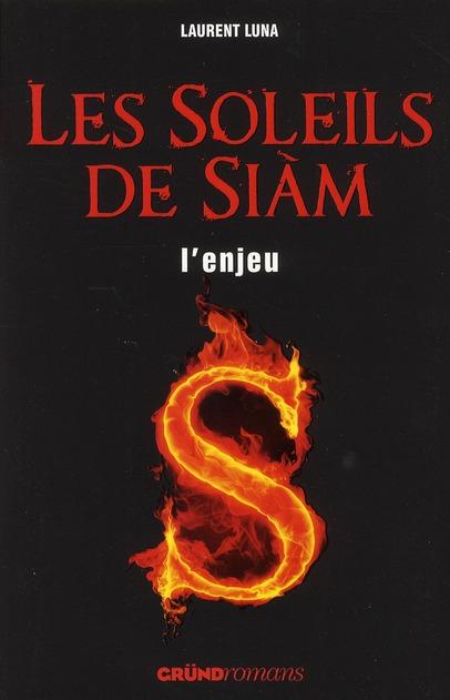 LES SOLEILS DE SIAM T1 L ENJEU