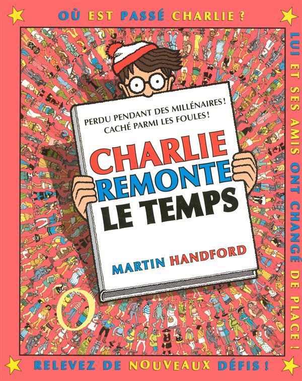 CHARLIE REMONTE LE TEMPS - NOUVELLE EDITION