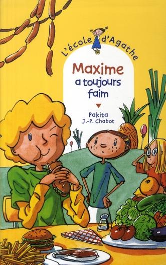 MAXIME A TOUJOURS FAIM