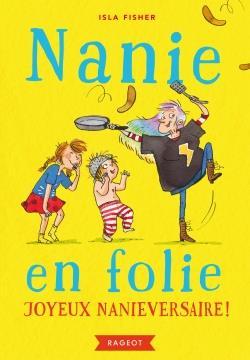 NANIE EN FOLIE - JOYEUX NANIEVERSAIRE ! - T2