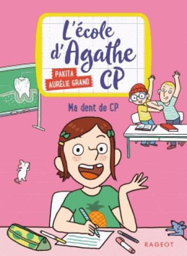 MA DENT DE CP - L'ECOLE D'AGATHE CP