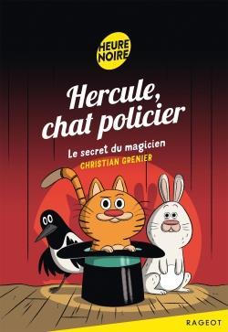 HERCULE, CHAT POLICIER - LE SECRET DU MAGICIEN - T4