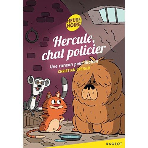 HERCULE, CHAT POLICIER - UNE RANCON POUR BICHON - T5